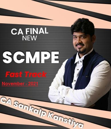 Video Lectures CA Final COSTING (SCMPE) Fast Track (2021 Batch) New Syllabus By CA Sankalp Kanstiya Applicable for November 2021 Exams