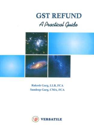 A Practical Guide GST Refund By Rakesh Garg Sandeep Garg