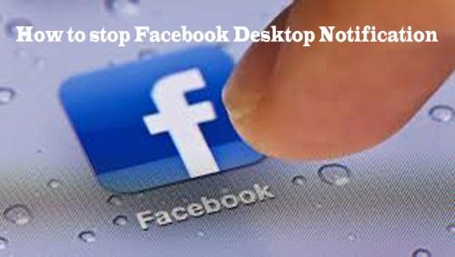 How to stop Facebook Desktop Notification