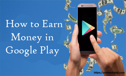 How to Earn Money in Google Play