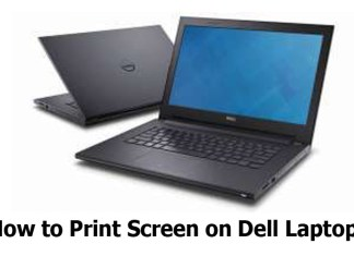 How to Print Screen on Dell Laptop