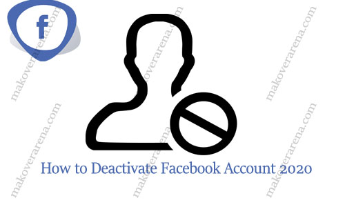 How to Deactivate Facebook Account 2020