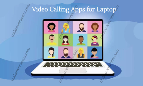 Video Calling Apps For Laptop Video Calling App For Windows 10 Makeoverarena