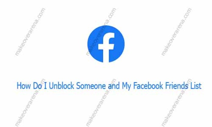 How Do I Unblock Someone and My Facebook Friends List