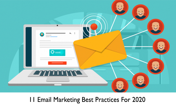 11 Email Marketing Best Practices For 2020