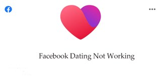Facebook Dating Not Working