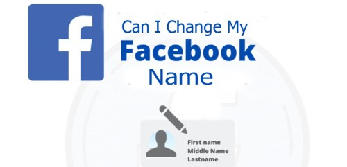 Can I Change My Facebook Name
