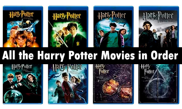 All the Harry Potter Movies in Order