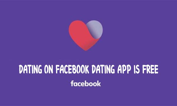 Dating on Facebook Dating App is Free