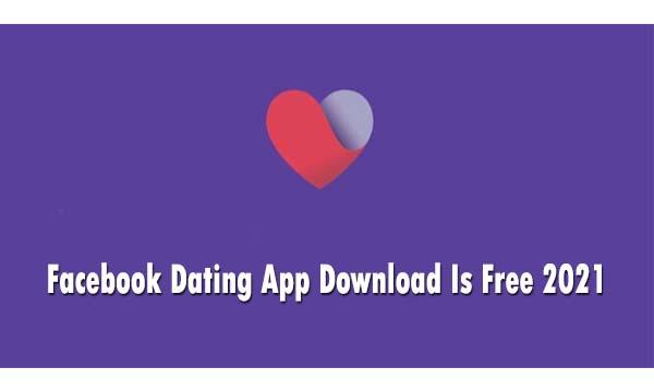 Facebook Dating App Download Is Free 2021