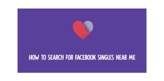 How to Search for Facebook Singles Near Me
