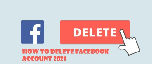 How to Delete Facebook Account 2021