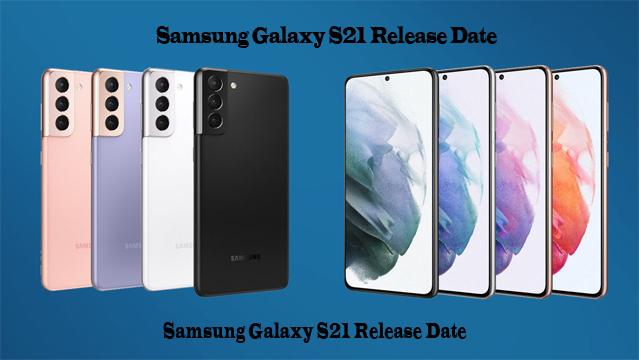 Samsung Galaxy S21 Release Date