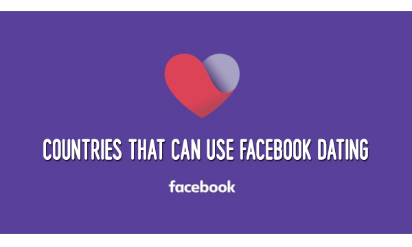Countries that can Use Facebook Dating