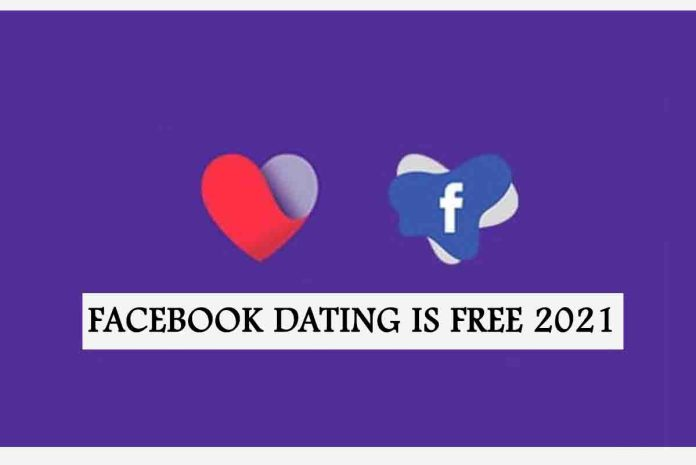 Facebook Dating Is Free 2021