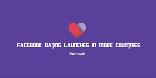 Facebook Dating Launches in More Countries