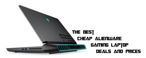 The Best Cheap Alienware Gaming Laptop Deals And Prices