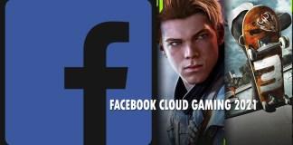 Facebook Cloud Gaming 2021