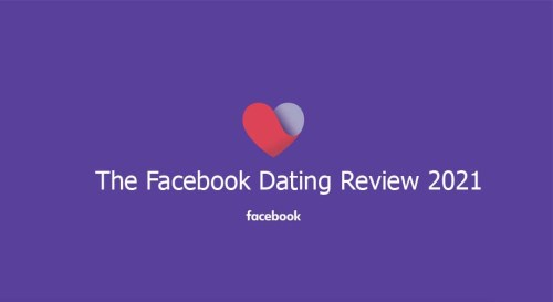 The Facebook Dating Review 2021