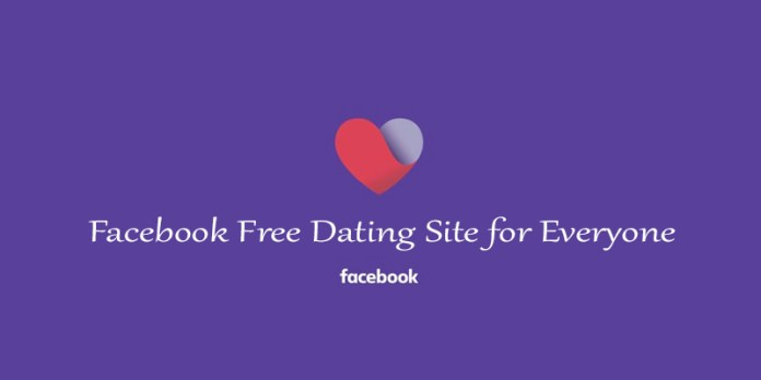 Facebook Free Dating Site for Everyone