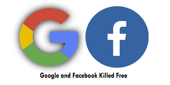 Google and Facebook Killed Free