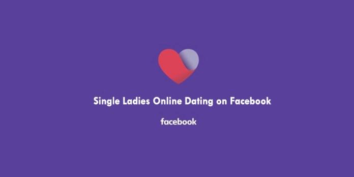 Single Ladies Online Dating on Facebook