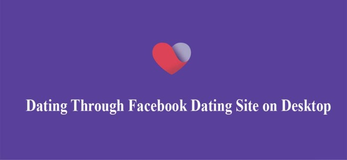 Dating Through Facebook Dating Site on Desktop