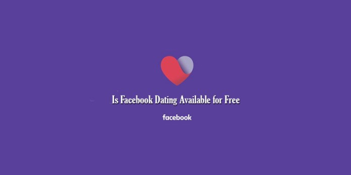 Is Facebook Dating Available for Free