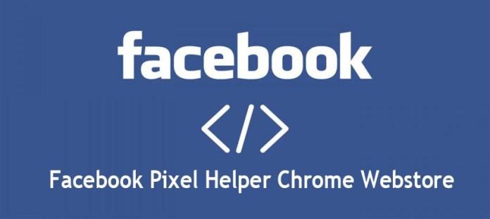 Facebook Pixel Helper Chrome Webstore
