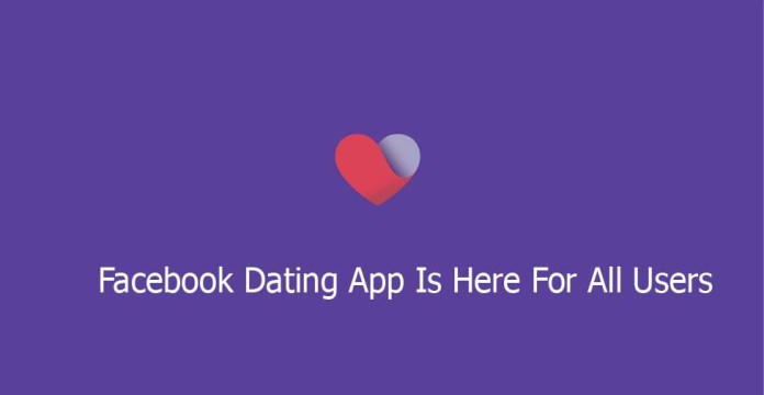 Facebook Dating App Is Here For All Users