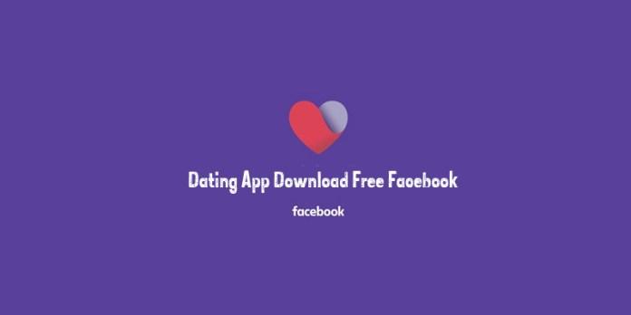 Dating App Download Free Facebook