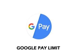 Google Pay Limit