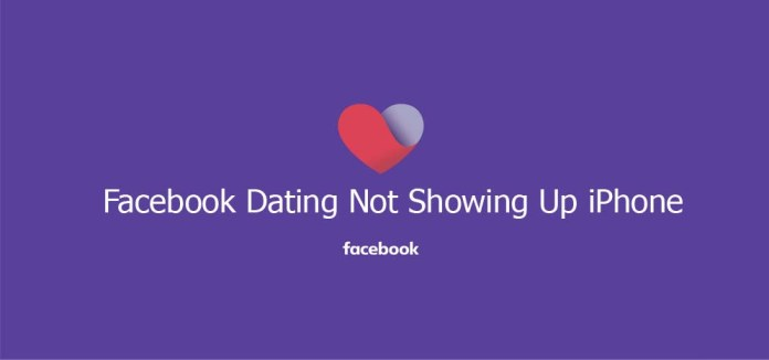 Facebook Dating Not Showing Up iPhone