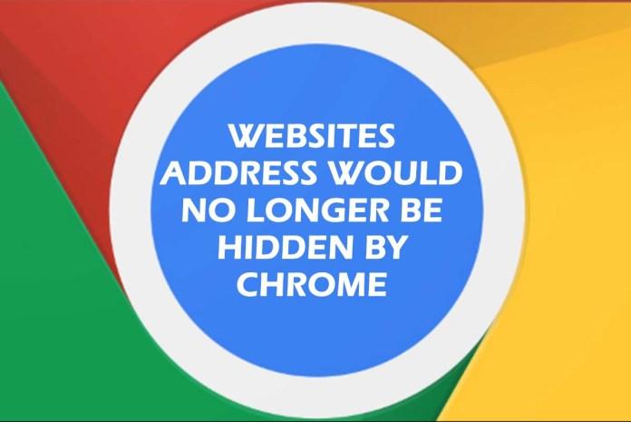 Websites Address Would no longer be Hidden by Chrome