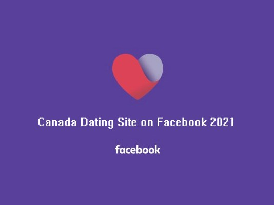 Canada Dating Site on Facebook 2021