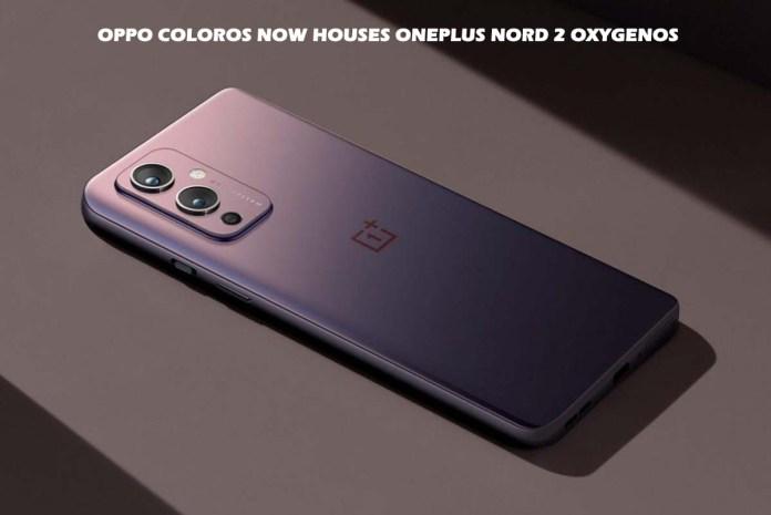 Oppo ColorOS now Houses OnePlus Nord 2 OxygenOS