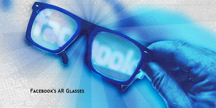 Facebook's AR Glasses