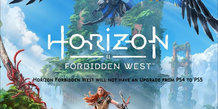 Horizon Forbidden West will not have an Upgrade from PS4 to PS5
