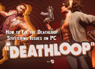 How to Fix the Deathloop Stuttering Issues on PC