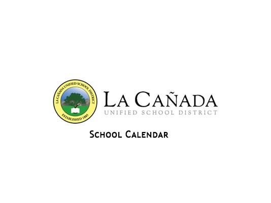 La Canada Unified School District School Calendar