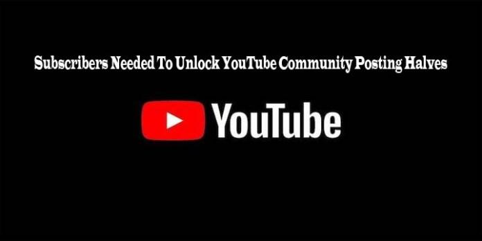 Subscribers Needed To Unlock YouTube Community Posting Halves