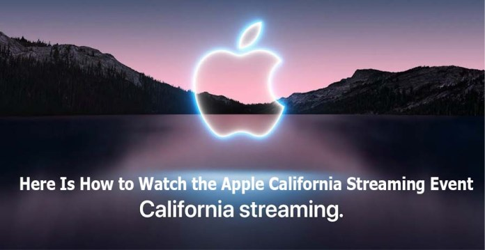 Here Is How to Watch the Apple California Streaming Event