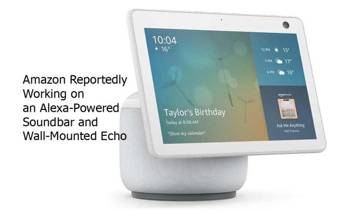 Amazon Reportedly Working on an Alexa-Powered Soundbar and Wall-Mounted Echo