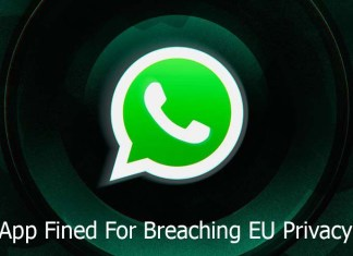 WhatsApp Will Be Fined $267 Million after Breaching Privacy Laws in Europe