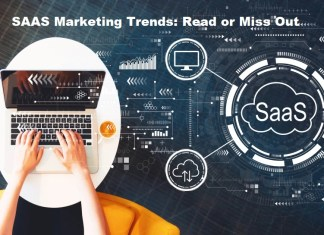 SAAS Marketing Trends: Read or Miss Out