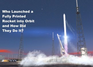 Who Launched a Fully Printed Rocket into Orbit and How Did They Do It?