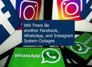Will There Be another Facebook, WhatsApp, and Instagram System Outages