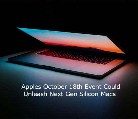 Apples October 18th Event Could Unleash Next-Gen Silicon Macs