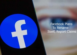 Facebook Plans To Rename Itself, Report Claims