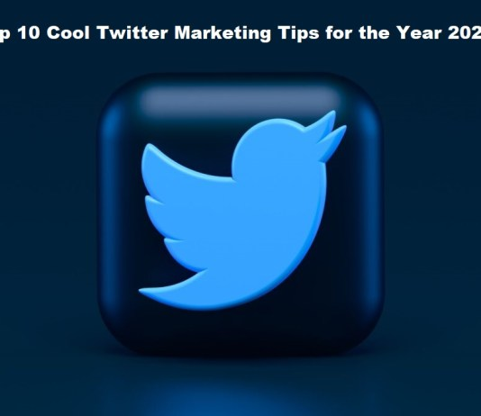 Top 10 Cool Twitter Marketing Tips for the Year 2021